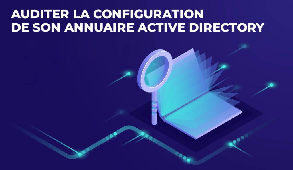 Auditer la configuration de son Active Directory
